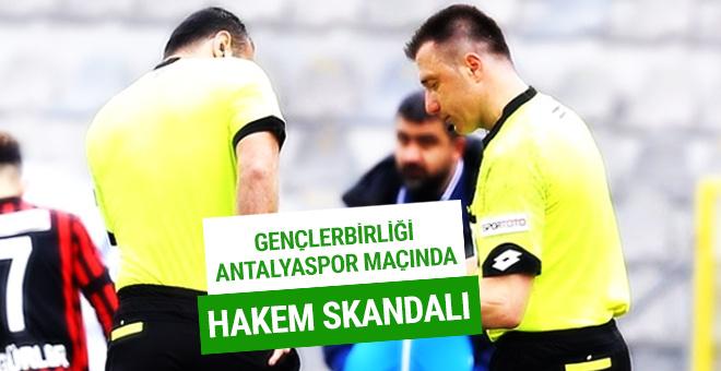 Gençlerbirliği Antalyaspor maçında hakem skandalı