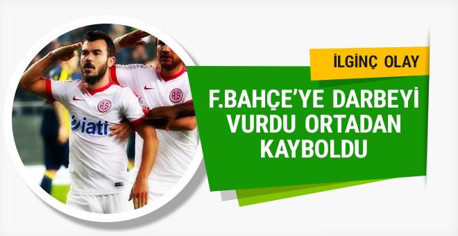 Fenerbahçe'ye darbeyi vurdu ortadan kayboldu!