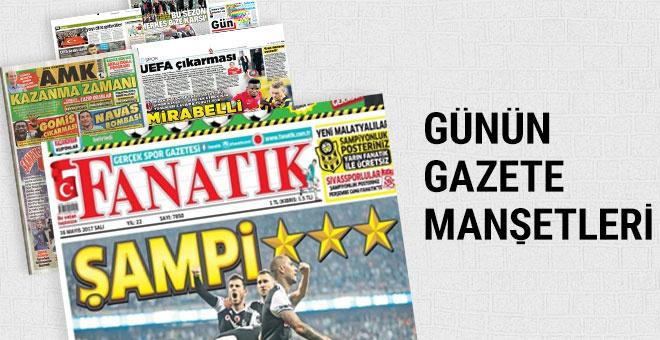 Günün spor gazete manşetleri! 16 Mayıs 2017