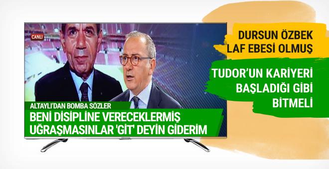 Fatih Altaylı Galatasaray yönetimini bombaladı