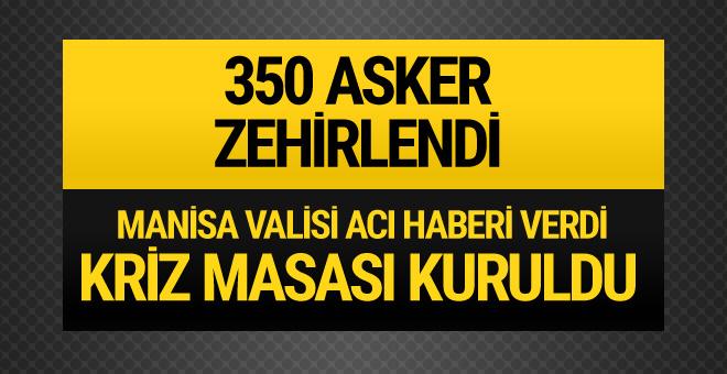350 asker zehirlendi! Manisa Valisi kötü haberi verdi