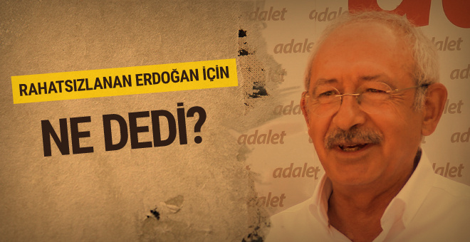 Kılıçdaroğlu Erdoğan'ın rahatsızlığı için ne dedi?