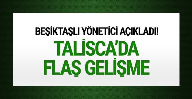 Beşiktaşlı yönetici açıkladı! Talisca'da flaş gelişme