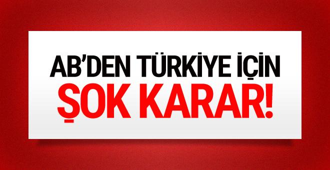 AB'den Türkiye için şok karar! Sonbaharda...