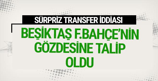 Beşiktaş Fenerbahçe'nin gözdesine talip oldu