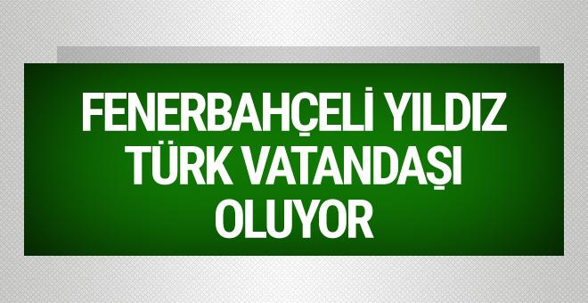 Fenerbahçeli yıldız Türk vatandaşlığına geçiyor!