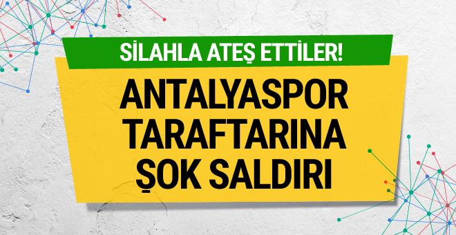 Antalyaspor taraftarlarına silahlı saldırı