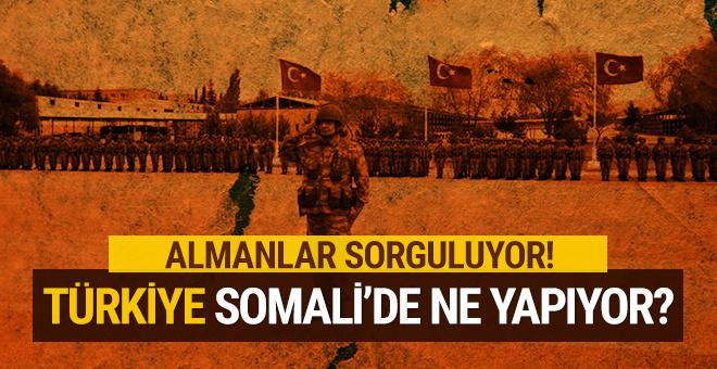 Almanlar sorguluyor! Türkiye Somali'de ne yapıyor?