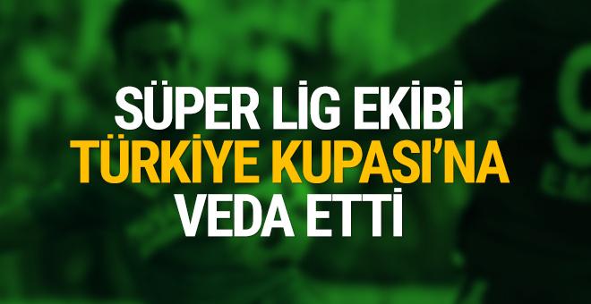 Süper Lig ekibi Türkiye Kupası'na veda ettİ