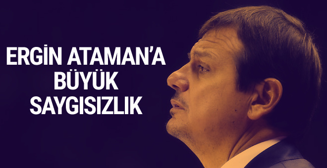 Ergin Ataman'a büyük saygısızlık