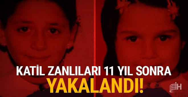 Büşra ve Tuğçe'nin katilleri 11.5 yıl sonra gözaltında!