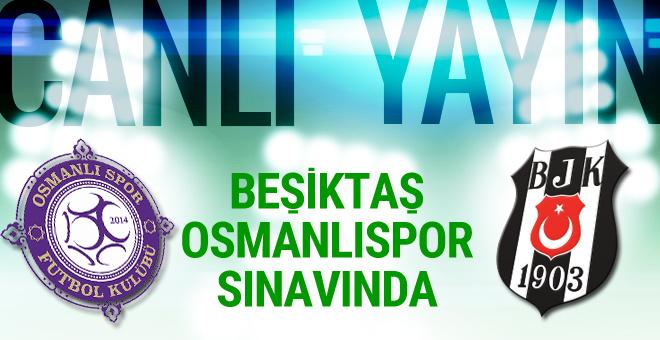 Osmanlıspor Beşiktaş maçı CANLI YAYIN