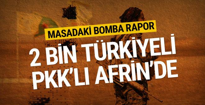 Masadaki bomba rapor: 2 Türkiyeli PKK'lı Afrin'de...
