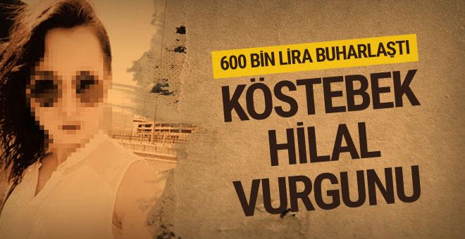 Bankacı köstebek Hilal ile 600 bin liralık vurgun