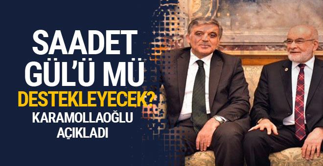 Flaş açıklama! Saadet Partisi Gül'ü mü destekleyecek?