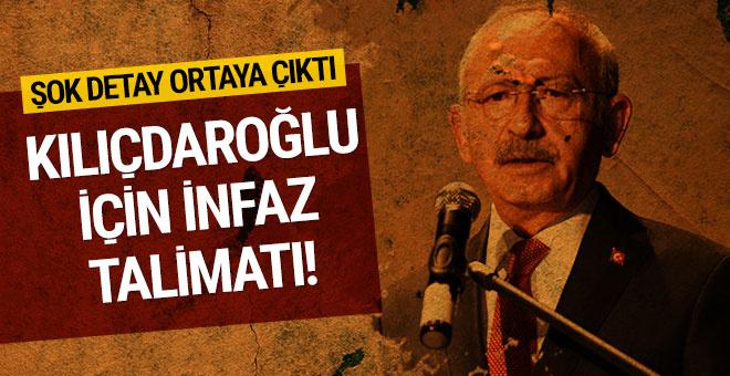 Kemal Kılıçdaroğlu'na şoke edecek infaz talimatı!