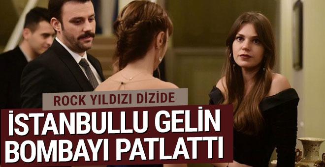 Star TV İstanbullu Gelin'e transfer bombası diziye ünlü rockçı dahil oldu