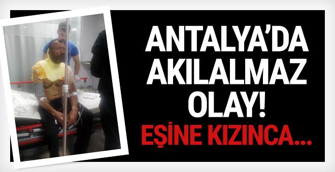 Antalya'da akılalmaz olay! Eşine kızınca...