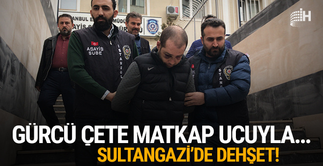 Sultangazi'de dehşet! Gürcü çete matkap ucuyla...