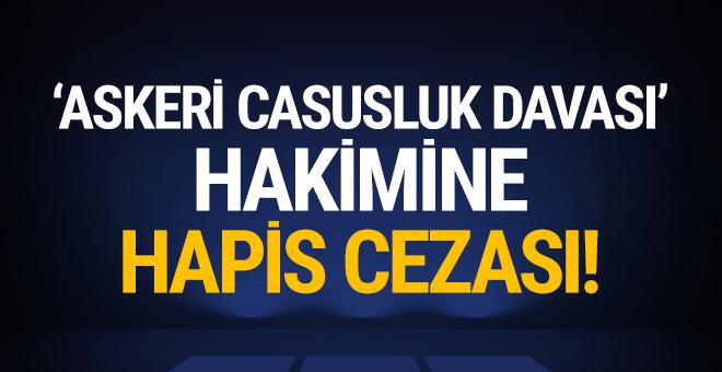 'Askeri casusluk davası' hakimine FETÖ'den hapis cezası!