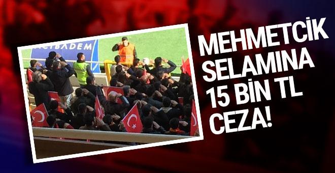 Taraftarın 'Mehmetçik selamı' 15 bin TL ile cezalandırıldı