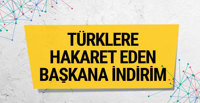 Türk taraftarlara küfür eden başkana şok indirim