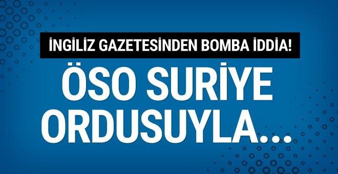 Guardian'dan bomba iddia! ÖSO Suriye ordusuyla işbirliği yapacak