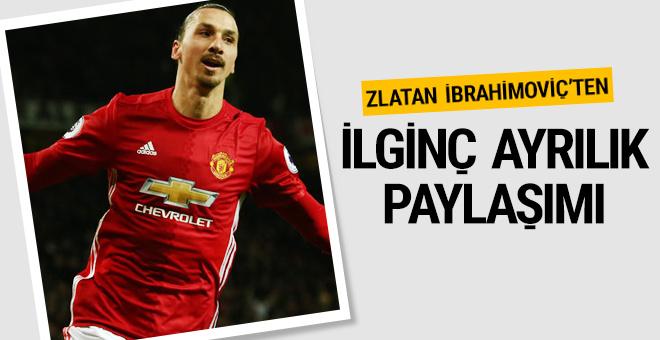 Zlatan Ibrahimovic'ten ilginç ayrılık paylaşımı