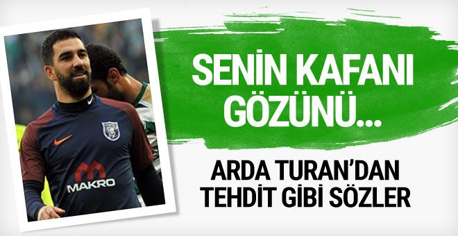 Arda Turan'dan tehdit gibi sözler!
