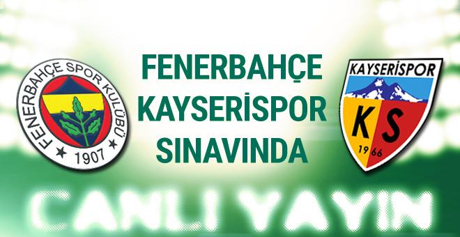 Kayserispor Fenerbahçe maçı CANLI YAYIN
