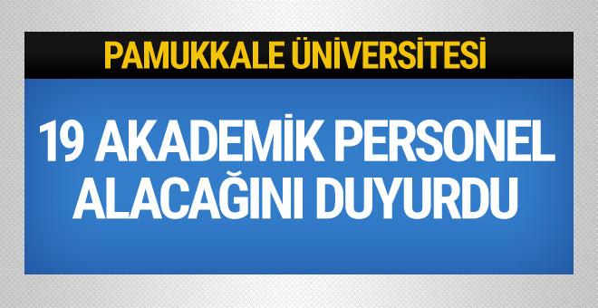 Pamukkale Üniversitesi 19 akademik personel alacak