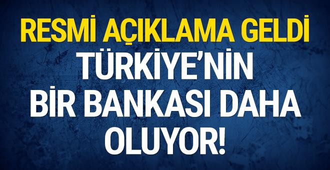 Resmi açıklama geldi: Türkiye'nin bir bankası daha oluyor!