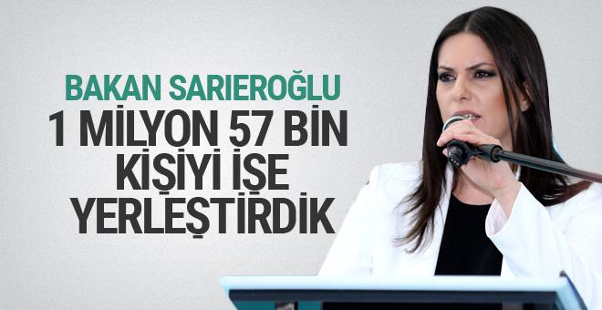Bakan Julide Sarıeroğlu: 1 milyon 57 bin istihdam gerçekleştirdik