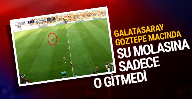 Göztepe-Galatasaray maçında su molasına sadece o gitmedi