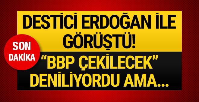 Destici AK Parti Genel Merkezi'nde! BBP çekiliyor mu?