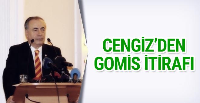 Mustafa Cengiz'den Gomis itirafı