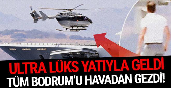 Ultra lüks yatıyla geldi: Tüm Bodrum'u havadan gezdi!
