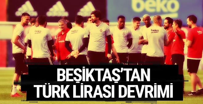 Beşiktaş'tan yerli oyunculara Türk Lirası devrimi!