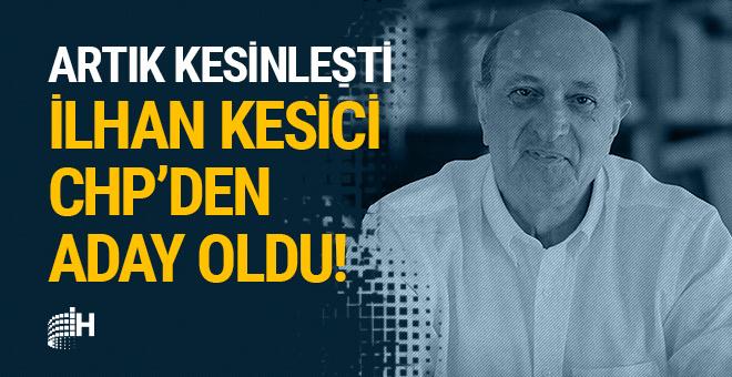 Artık kesinleşti: İlhan Kesici, CHP'den aday oldu!