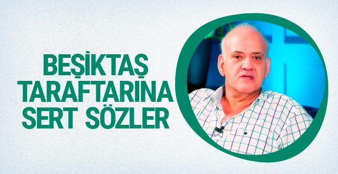 Ahmet Çakar'dan Beşiktaş taraftarına sert eleştiri!