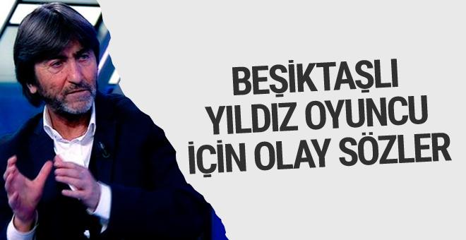 RIdvan Dilmen'den Beşiktaşlı yıldız için olay sözler