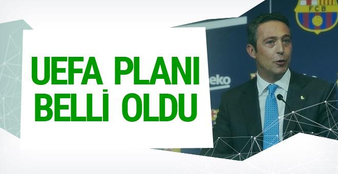 Ali Koç'un UEFA planı belli oldu