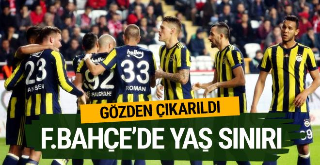 Fenerbahçe'de 30 yaş üzeri futbolcular gözden çıkarıldı