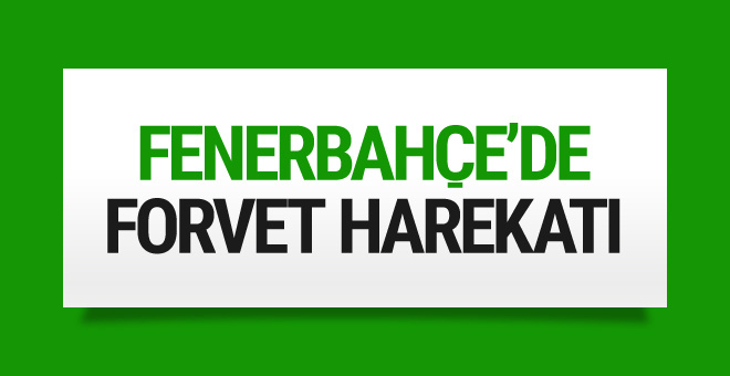 Fenerbahçe'den forvet hamlesi