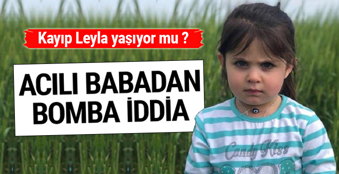 Leyla Aydemir yaşıyor mu? Kızın babası bakın kimden medet umdu