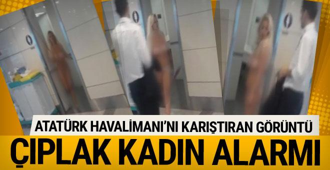 Atatürk Havaalanı'nda 'çıplak kadın yolcu' alarmı...