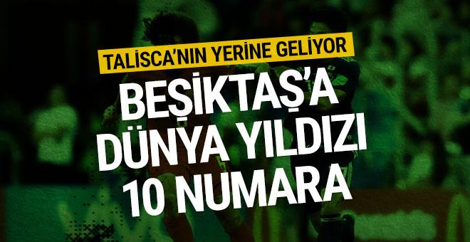 Beşiktaş'a dünya yıldızı 10 numara!