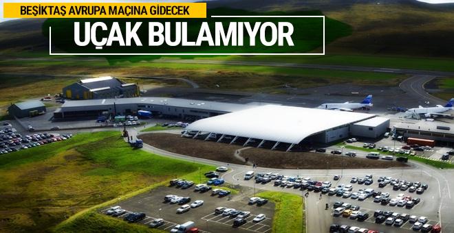 Beşiktaş deplasmana gidecek uçak arıyor