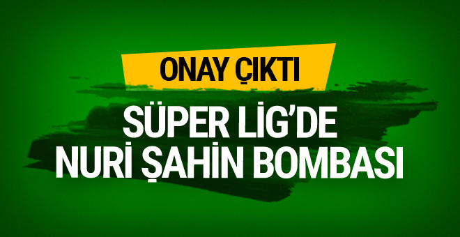 Galatasaray'da Nuri Şahin bombası