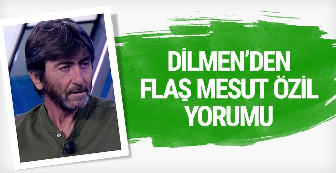 Rıdvan Dilmen'den Mesut Özil açıklaması